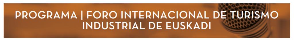 INDUSTRIALDIA: Turismo Industrial de Euskadi (12-18 noviembre)